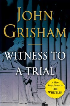 """Read """"Witness to a Trial A Short Story Prequel to The Whistler"""" by John Grisham available from Rakuten Kobo. A startling and original courtroom drama from New York Times Bestseller John Grisham that is the prequel to his newes. Whistler, John Grisham Books, Good Books, Books To Read, Free Books, English, Love Reading, Happy Reading, Reading Nook"""