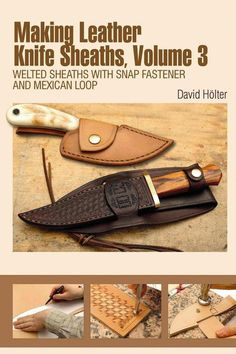 Making Leather Knife Sheaths, Vol Welted Sheaths w/ Snap and Mexican Loop Diy Leather Projects, Leather Crafting, Sewing Leather, Diy Projects, Woodworking Projects, Trench Knife, Case Knives, Hard Metal, Knife Sheath