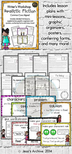 Writers Workshop: 104 pages - Writers Workshop Realistic Fiction packet is packed with everything you need for this unit. This has lesson plans with connections, mini-lessons, active engagement, independent practice and sharing. This is also aligned with Common Core and may be used as a reference how your students performs in class.    This is classroom tested, kids and teachers approved!