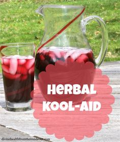 Drinking the Kool-Aid? {Recipe for Healthy Herbal 'Kool-Aid'} | Divine Health