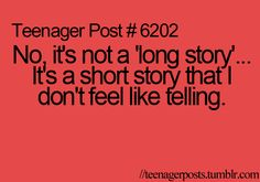 theres not a story that I don't want to tell #TeenagerPosts
