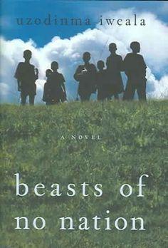 Beasts of No Nation, by Uzodinma Iweala; Netflix Streaming, 10/16/15
