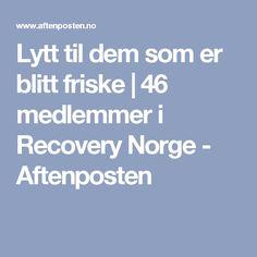 Lytt til dem som er blitt friske   46 medlemmer i Recovery Norge - Aftenposten