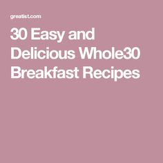 30 Easy and Delicious Whole30 Breakfast Recipes