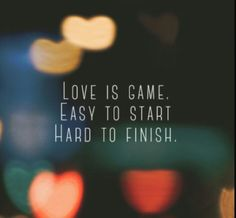 Love is a game ...