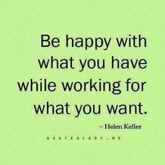 i am happy with what i have...