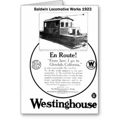 Baldwin-Westinghouse Locomotive 1923 Card  -SOLD- Baldwin Westinghouse 50 Ton Class B Electric Locomotive 1923  En Route from Philadelphia, Pennsylvania to Glendale, California.