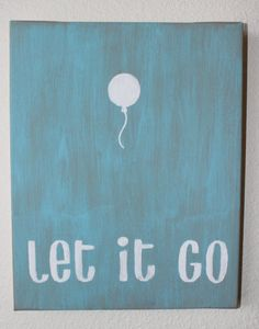 "Hand painted canvas 8x10 ""let it go"" by SerendipitysSigns, $20.00 **option to personalize size and color"