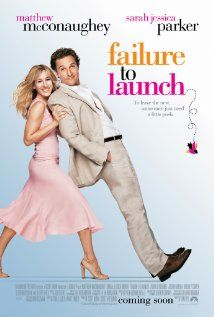 I own Failure to Launch (2006).