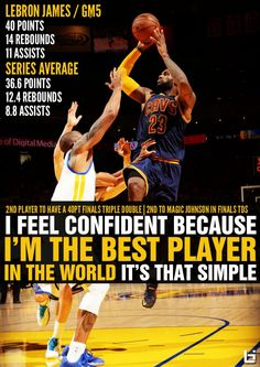 "fb7eb6f92ea LeBron says ""I Feel Confident Because I m The Best Player In The World.  It s That Simple"" after triple double in GM5"