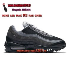 more photos 65456 c9038 Boutique Nike Air Max 95 Essential Chaussures De Nike Pas Cher Pour Homme  Noir Gris 749766