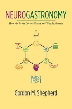 Neurogastronomy: How the Brain Creates Flavor and Why it Matters by Gordon M. Shepherd, http://www.amazon.com/dp/B006BAJBUS/ref=cm_sw_r_pi_dp_uRo6pb0DE55F6