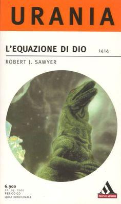 1414  L'EQUAZIONE DI DIO 20/5/2001  CALCULATING GOD (2000)  Copertina di  Cesare Croce   ROBERT J. SAWYER