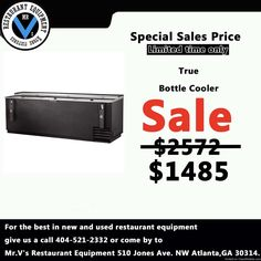 Limited time offer on True Bottle Cooler was $2572 now only $1485.For the best in new and used restaurant equipment give us a call 404-521-2332 or come by to Mr.V's Restaurant Equipment 510 Jones Ave. NW Atlanta,GA 30314.