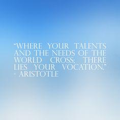 """#Quote #Aristotle ——- """"Allí donde se cruzan tus talentos con las necesidades del mundo, allí está tu vocación."""" - Aristóteles #Aristoteles"""