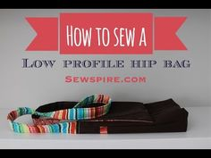 How to Sew A Low Profile Hip Bag by Sewspire - YouTube