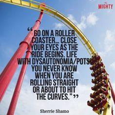 POTS meme: Go on a roller coaster... close your eyes as the ride begins. Life with dysautonomia/POTS: You never know when you are rolling straight or about to hit the curves.