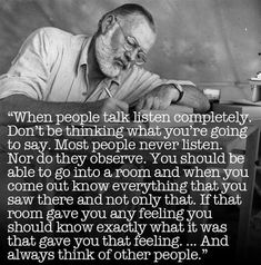 to Be a Writer: Hemingway's Advice to Aspiring Authors -Ernest Hemingway Do you have the skills to be an active listener and an active observer?-Ernest Hemingway Do you have the skills to be an active listener and an active observer? Wisdom Quotes, Words Quotes, Quotes To Live By, Life Quotes, Quotes Quotes, Drake Quotes, Lesson Quotes, Affirmation Quotes, Happiness Quotes