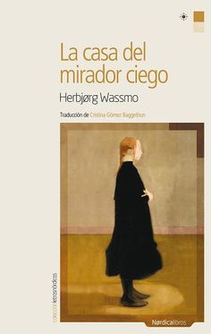 """""""Trilogía de Tora"""" Herbjorg Wassmo. 1ª.- La casa del mirador ciego. 2ª.- La habitación muda. 3ª.- El cielo desnudo."""