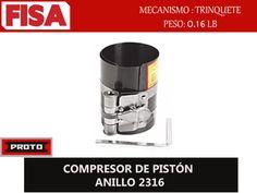 COMPRESOR DE PISTÓN ANILLO 2316. Mecanismo: trinquete, peso: 0.16 lb- FERRETERIA INDUSTRIAL -FISA S.A.S Carrera 25 # 17 - 64 Teléfono: 201 05 55 www.fisa.com.co/ Twitter:@FISA_Colombia Facebook: Ferreteria Industrial FISA Colombia