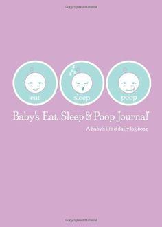 Baby's Eat, Sleep and Poop Journal, Log Book Lavender by Sandra Kosak, http://www.amazon.com/dp/0976779811/ref=cm_sw_r_pi_dp_DqC.pb0W967T9