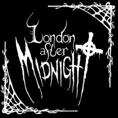 london after midnight band , The Gothic Rock, Victorian Gothic, London After Midnight, Goth Bands, Sisters Of Mercy, Band Logos, Post Punk, Music Bands, Musica