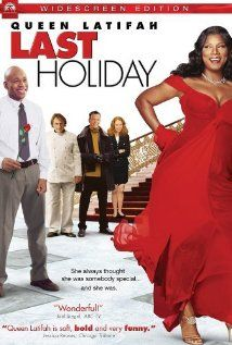 Last Holiday...love this one.  Have watched it over and over...makes me cry every time.