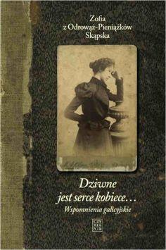Zofia z Odrowąż-Pieniążków Skąpska Dziwne jest serce kobiece Recital, Homeland, Cover, Frame, Books, Projects, Movie Posters, Decor, Art