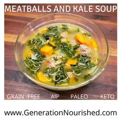 """Paleo, AIP, Whole 30 and Keto options. As we are heading into the """"flu season"""" it's so important that we eat real food that will help our bodies and immune system function at their best. This recipe is pretty simple and doesn't take a ton of time to make, depending how fast you are at chopping veggies and kale. Healthy Cooking, Healthy Eating, Low Budget Meals, Meatball Soup, Paleo, Keto, Kale Soup, Grain Free, Family Meals"""