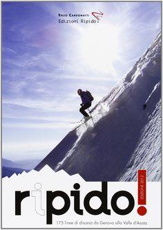 Amazon.it: Ripido! 175 linee di discesa da Genova alla Valle d'Aosta - Enzo Cardonatti - Libri