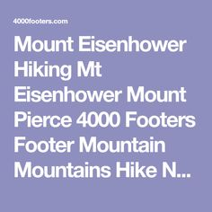 Mount Eisenhower Hiking Mt Eisenhower Mount Pierce 4000 Footers Footer Mountain Mountains Hike New England New Hampshire NH White Mountains 4,780 feet 4,310 feetCarroll Coos County Mizpah Spring Hut Alpine Zone Presidential Range Mount Mt Pleasant Peak Bagging Bagging Crawford Connector Edmands Path Crawford Cliff Crawford Path Gibbs Brook Mount Clinton Road Mount Pierce Summit Summits Peaks Peak
