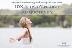 """Introduction au cours gratuit """"10X plus d'énergie au quotidien"""""""