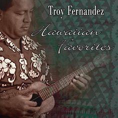 :: ウクレレ・マスター、トロイ・フェルナンデス(Troy Fernandez)4年ぶりのアルバム『Hawaiian Favorites』が1月31日より配信開始! | Wat's!New!! ハワイ by RealHawaii.jp ::