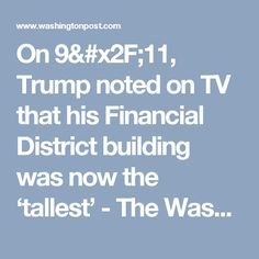 On 9/11, Trump noted on TV that his Financial District building was now the 'tallest' - The Washington Post