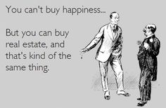 #Investing in #realestate is allowing your money to work for you, when you aren't working for it. #Humor #FridayFun