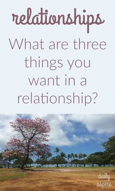 Journal prompt - three things you want in a relationship