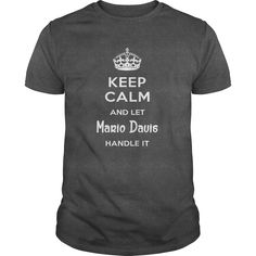 Mario Davis IS HERE. KEEP CALM T-Shirts, Hoodies, Sweaters
