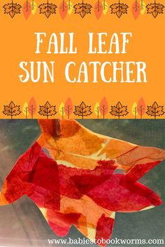 """Celebrate the Fall season with these easy tissue paper suncatchers and other activities paired with David Ezra Stein's """"Leaves""""!    #FallActivities #FallCrafts #LeafArt #ToddlerCrafts"""