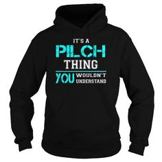 Its a PILCH Thing You Wouldnt Understand - Last Name, Surname T-Shirt #name #tshirts #PILCH #gift #ideas #Popular #Everything #Videos #Shop #Animals #pets #Architecture #Art #Cars #motorcycles #Celebrities #DIY #crafts #Design #Education #Entertainment #Food #drink #Gardening #Geek #Hair #beauty #Health #fitness #History #Holidays #events #Home decor #Humor #Illustrations #posters #Kids #parenting #Men #Outdoors #Photography #Products #Quotes #Science #nature #Sports #Tattoos #Technology…