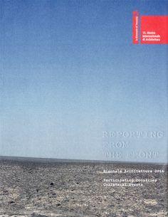 La Biennale di Venezia, 15 Mostra Internazionale di Architettura: reporting from the front [Catálogo de exposición] / [direttore artistico, Alejandro Aravena].-- Venezia : Marsilio, 2016.
