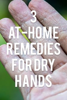 how to fix dry hands home remedies