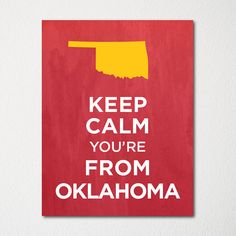 Keep Calm You're From Oklahoma - Any Location Available - 8x10 Fine Art Print - Choice of Color - Purchase 3 and Receive 1 FREE on Etsy, $15.00
