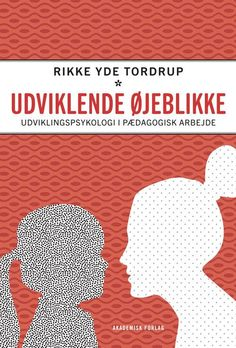 Udviklende øjeblikke - 9788711377192 - Bog af Rikke Yde Tordrup Helping Children, Make It Simple, Apps, Author, Reading, School, Books, Free, Meditation