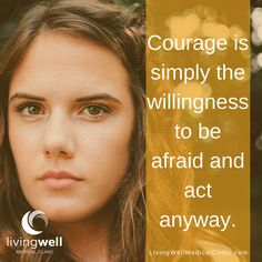 Courage is simply the willingness to be afraid and act anyway. Doubt Quotes, Clinic, Acting, Believe, Medical, Inspirational Quotes, Quotes Inspirational, Inspiring Quotes, Inspiration Quotes
