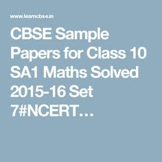 CBSE Sample Papers for Class 10 SA1 Maths Solved 2015-16 Set 7#NCERT…