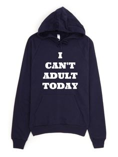 I can't adult today,I cant,funny sweatshirt,funny sweater,graphic shirt,Sweatshirt,best friend gift,adults gift,humor shirt,funny teen shirt