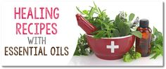HEALING recipes with essential oils