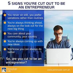 Almost everyone dream of owning a business but not all are cut out for the job. Here are 5 telltale signs if you are destined to be an entrepreneur. If you have all these attributes, we challenge you to start making your dream happen today. Visit www. joininsular.com and unleash that entrepreneurial spirit in you. The Next Big Thing, Care About You, Saving Tips, Knowing You, Dreaming Of You, Entrepreneur, Challenges, Spirit, Make It Yourself