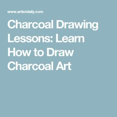 Charcoal Drawing Lessons: Learn How to Draw Charcoal Art