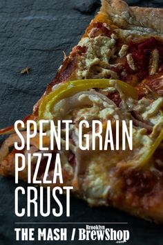 Spent Grain Pizza Dough Recipe. Great use for leftover beer brewing grains (and post-brewing meal!)